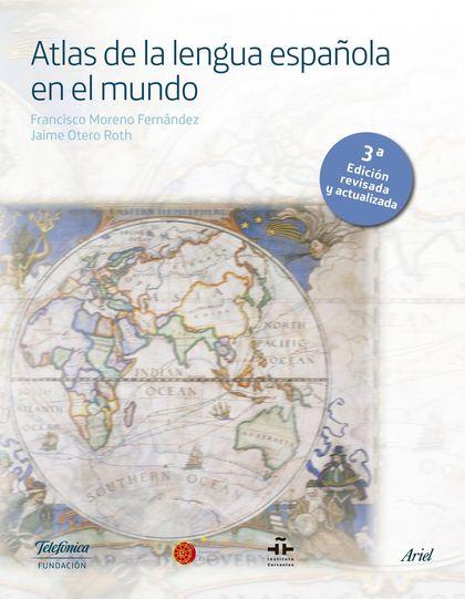 ATLAS DE LA LENGUA ESPAÑOLA EN EL MUNDO.