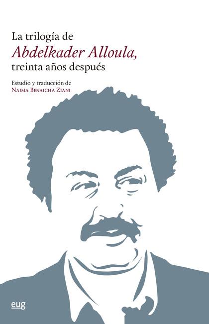 LA TRILOGÍA DE ABDELKADER ALLOULA, TREINTA AÑOS DESPUÉS.