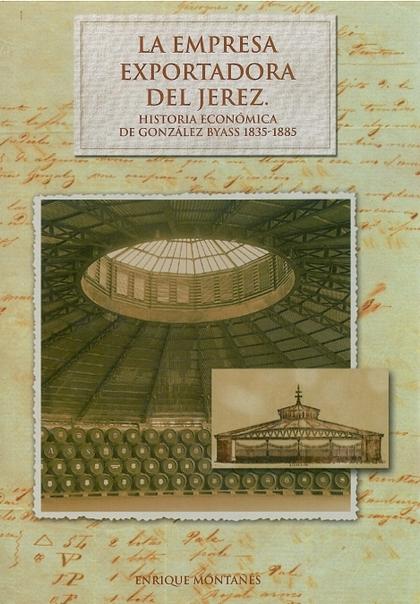 LA EMPRESA EXPORTADORA DEL JEREZ, HISTORIA CONTEMPORÁNEA DE GONZÁLEZ B