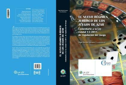 EL NUEVO RÉGIMEN JURÍDICO DE LOS JUEGOS DE AZAR : COMENTARIOS A LA LEY ESTATAL 13-2011, DE REGU