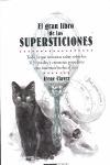 EL LIBRO DE LAS SUPERSTICIONES : TODO LO QUE NECESITAS SABER SOBRE LOS 313 RITUALES Y CREENCIAS