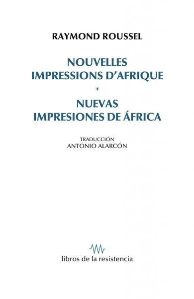 NUEVAS IMPRESIONES DE ÁFRICA. NOUVELLES IMPRESSIONS D'AFRIQUE