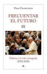 FRECUENTAR EL FUTURO III                                                        PALABRAS A LA V