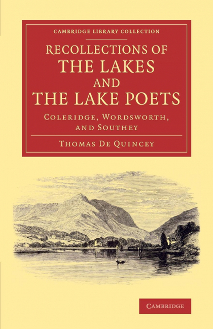 RECOLLECTIONS OF THE LAKES AND THE LAKE POETS. COLERIDGE, WORDSWORTH, AND SOUTHEY