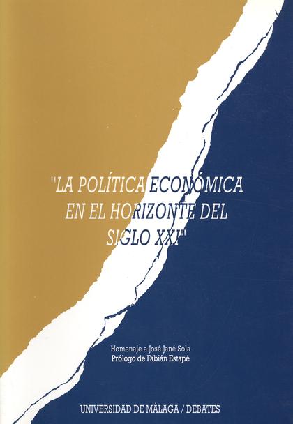 LA POLÍTICA ECONÓMICA EN EL HORIZONTE DEL SIGLO XXI