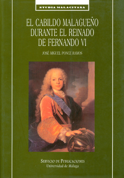 EL CABILDO MALAGUEÑO DURANTE EL REINADO DE FERNANDO VI