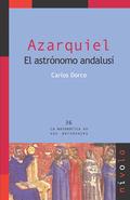 AZARQUIEL : EL ASTRÓNOMO ANDALUSÍ