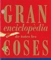 GRAN ENCICLOPEDIA DE TODAS LAS COSAS