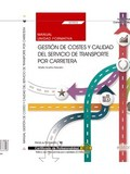 MANUAL. GESTIÓN DE COSTES Y CALIDAD DEL SERVICIO DE TRANSPORTE POR CARRETERA (UF.
