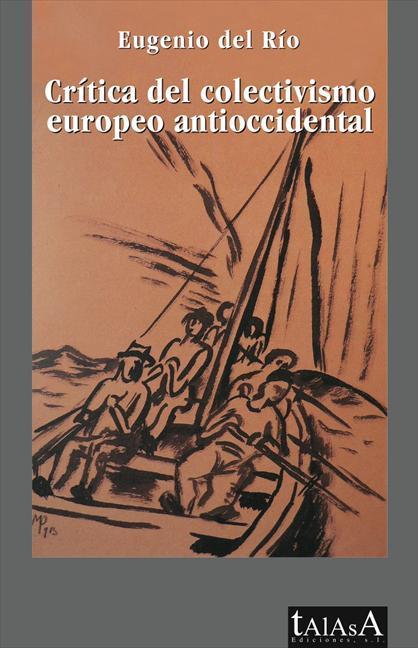 CRÍTICA DEL COLECTIVISMO EUROPEO ANTIOCCIDENTAL