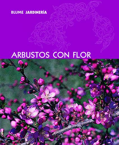 ARBUSTOS CON FLOR