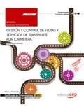 MANUAL. GESTIÓN Y CONTROL DE FLOTAS Y SERVICIOS DE TRANSPORTE POR CARRETERA (UF0.