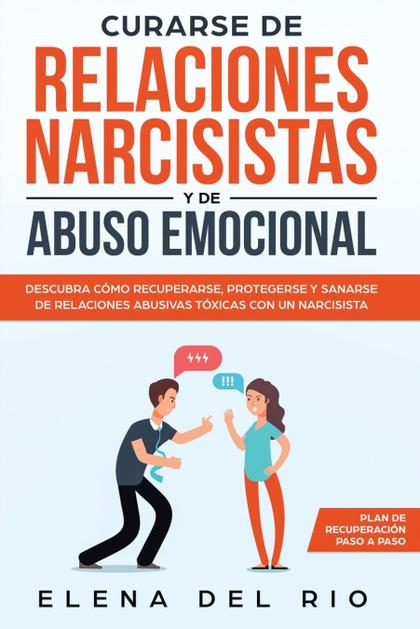 CURARSE DE RELACIONES NARCISISTAS Y DE ABUSO EMOCIONAL