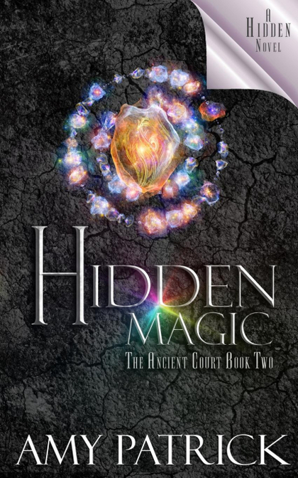 HIDDEN MAGIC, BOOK 2 OF THE ANCIENT COURT TRILOGY