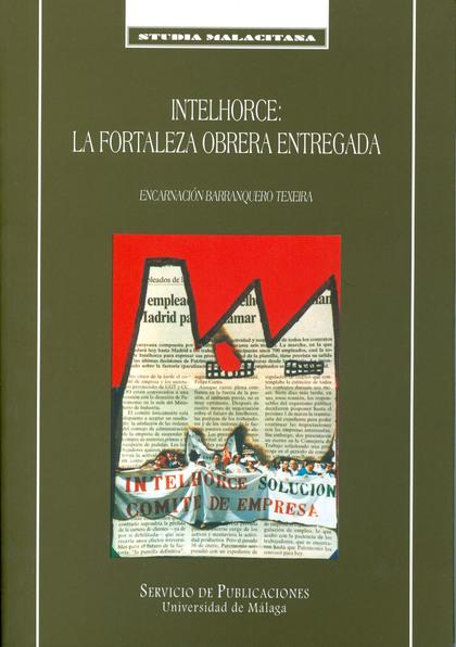 INTELHORCE LA FORTALEZA OBRERA ENTREGADA