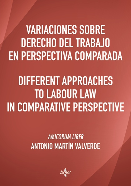VARIACIONES SOBRE DERECHO DEL TRABAJO EN PERSPECTIVA COMPARADA. DIFFERENT APPROAAMICORUM LIBER