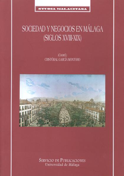 SOCIEDAD Y NEGOCIOS EN MÁLAGA (S. XVIII-XIX)