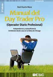 MANUAL DEL DAY TRADER PRO : (OPERADOR DIARIO PROFESIONAL)