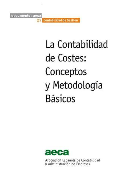 La Contabilidad de Costes: Conceptos y Metodología Básicos