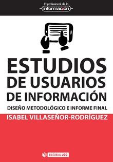 ESTUDIOS DE USUARIOS DE INFORMACIÓN. DISEÑO METODOLÓGICO E INFORME FINALÁ