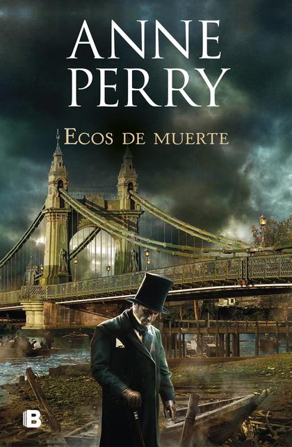 ECOS DE MUERTE (DETECTIVE WILLIAM MONK 23).