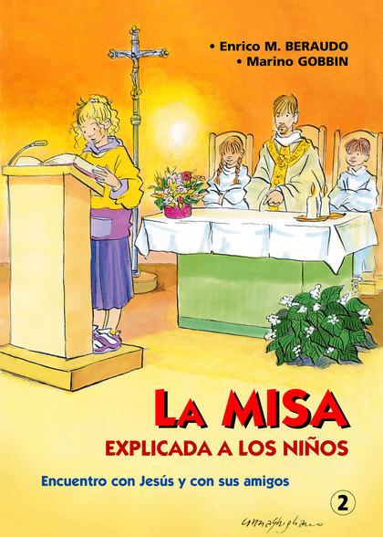 LA MISA, EXPLICADA A LOS NIÑOS : ENCUENTRO CON JESÚS Y CON SUS AMIGOS