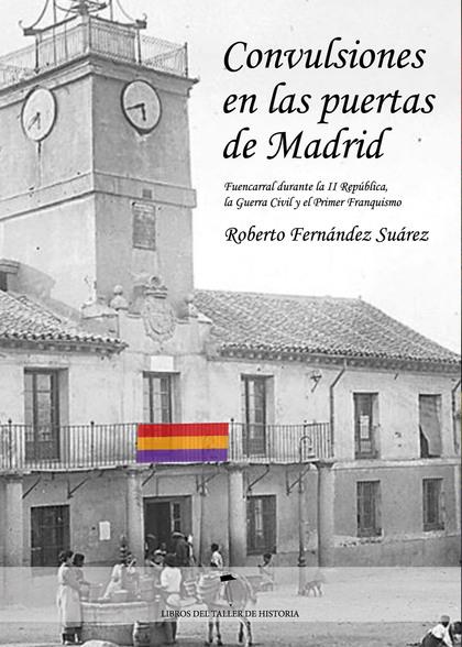 CONVULSIONES EN LAS PUERTAS DE MADRID                                           FUENCARRAL DURA