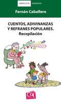 CUENTOS, ADIVINANZAS Y REFRANES POPULARES : RECOPILACIÓN