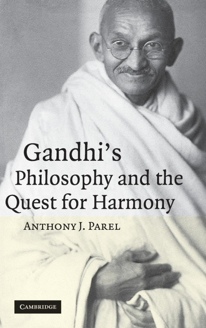 GANDHI´S PHILOSOPHY AND THE QUEST FOR HARMONY