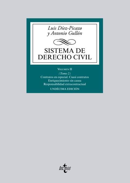 SISTEMA DE DERECHO CIVIL. VOLUMEN II (TOMO 2) CONTRATOS EN ESPECIAL. CUASI CONTRATOS. ENRIQUECI