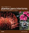 GUÍA COMPLETA DE PLANTAS PARA INTERIORES