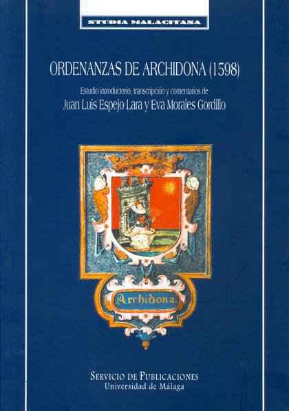 ORDENANZAS DE ARCHIDONA 1598 ESTUDIO INTRODUCTORIO TRASNCRIPCION Y CO