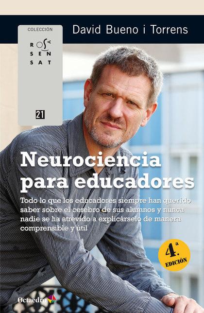 NEUROCIENCIA PARA EDUCADORES. TODO LO QUE LOS EDUCADORES SIEMPRE HAN QUERIDO SABER SOBRE EL CER