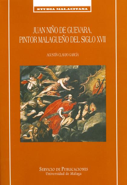 JUAN NIÑO DE GUEVARA, PINTOR MALAGUEÑO DEL SIGLO XVII.
