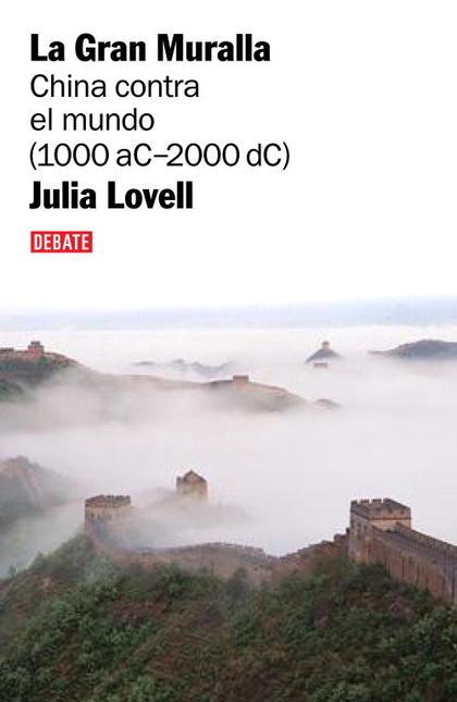 LA GRAN MURALLA: CHINA CONTRA EL MUNDO (1000 A.C.-2000 D.C.)