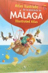 ATLAS ILUSTRADO DE LA PROVINCIA DE MÁLAGA = MALAGA ILLUSTRATED ATLAS