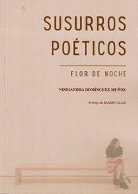 SUSURROS POÉTICOS. FLOR DE NOCHE