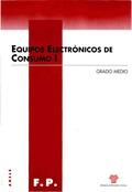 EQUIPOS ELECTRÓNICOS DE CONSUMO : CICLO FORMATIVO DE GRADO MEDIO DE LA FAMILIA DE ELECTRICIDAD/