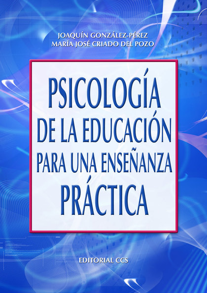 PSICOLOGÍA DE LA EDUCACIÓN PARA UNA ENSEÑANZA PRÁCTICA