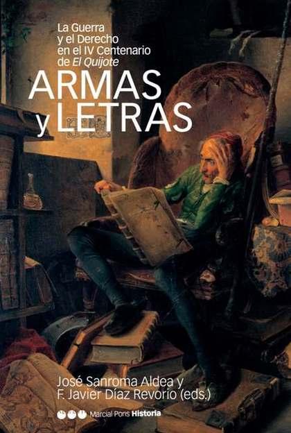 ARMAS Y LETRAS: LA GUERRA Y EL DERECHO EN EL IV CENTENARIO DE EL QUIJO