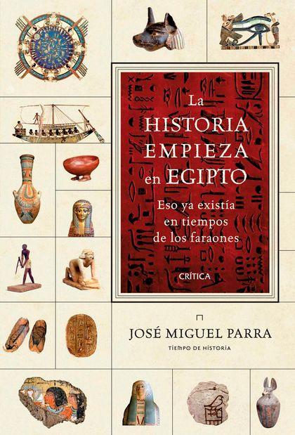 LA HISTORIA EMPIEZA EN EGIPTO. ESO YA EXISTÍA EN TIEMPOS DE LOS FARAONES