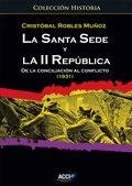 LA SANTA SEDE Y LA II REPÚBLICA. DE LA CONCILIACIÓN AL CONFLICTO (1931).