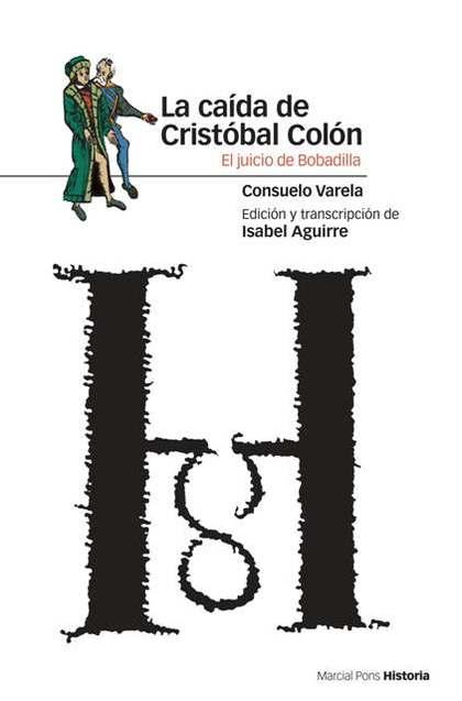 LA CAÍDA DE CRISTÓBAL COLÓN: EL JUICIO DE BOBADILLA