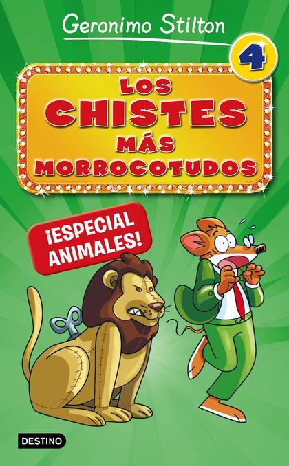 LOS CHISTES MÁS MORROCOTUDOS 4. ¡ESPECIAL ANIMALES!.
