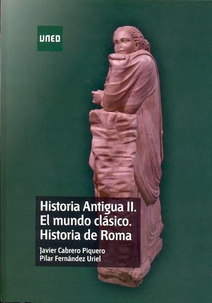 HISTORIA ANTIGUA II : EL MUNDO CLÁSICO : HISTORIA DE ROMA
