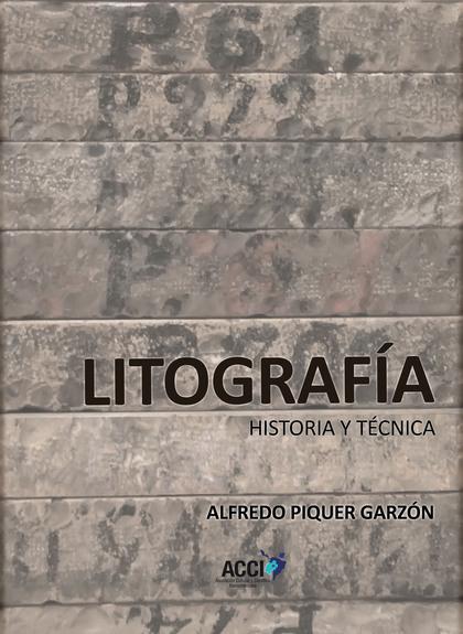 LITOGRAFÍA. HISTORIA Y TÉCNICA