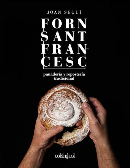 FORN SANT FRANCESC. PANADERÍA Y REPOSTERÍA TRADICIONAL.