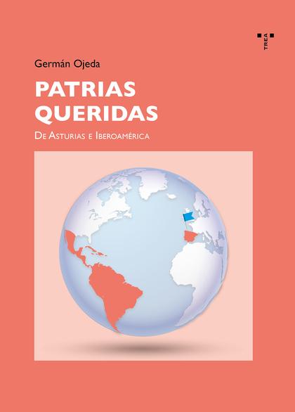 PATRIAS QUERIDAS                                                                DE ASTURIAS A I