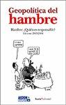 GEOPOLÍTICA DEL HAMBRE: HAMBRE, ¿QUIÉN ES RESPONSABLE? : INFORME 2003-