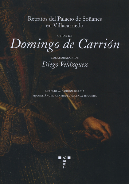 OBRAS DE DOMINGO DE CARRIÓN, COLABORADOR DE DIEGO VELÁZQUEZ. RETRATOS DEL PALACI